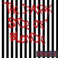 The Dark Side Of Blondie Part 2 by Kippen und Bier