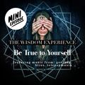 The Wisdom Experience: Be True to Yourself (mini episode)