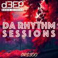 Da Rhythm Sessions 23rd February 2021 (DRS300)