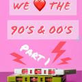 We Love The 90/00s Vol. 1 - 2 Hours Quickmix : 131 Tracks