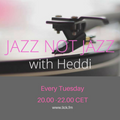 Jazz Not Jazz with Heddi 5th January 2021