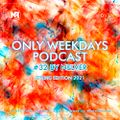 ONLY WEEKDAYS PODCAST #32 (SPRING EDITION 2021) [Mixed by Nelver]