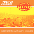 """POSITIVE VIBRATIONS>>""""Special Guest Tim UTAH SAINTS & Bombstrikes label takeover"""" (1BTN185)"""