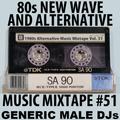 80s New Wave / Alternative Songs Mixtape Volume 51