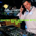 Rooted Soul Sessions with Dr Disco #1