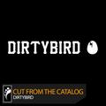 Cut From the Catalog: Dirtybird (Mixed by Deron Delgado)