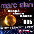 broke down house with marc alan 005 on PointBlank.FM, London UK - Sundays (01/10/2021)