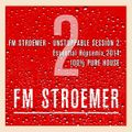 FM STROEMER - FM STROEMER UNSTOPPABLE II Essential Housemix 2014 | www.fmstroemer.de