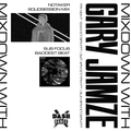 Mixdown with Gary Jamze 7/30/21- Notaker SolidSession Mix, Sub Focus Baddest Beat