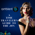 A Time Traveler's Guide to the 20s - by DJ Dre Ovalle