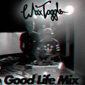 WAX TOGGLE GOODLIFE 2016 DJ COMPETITON MIX