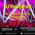 DJ PaulyPaul - The Weekend Warm Up - Dance UK - 08-05-2021