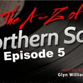 The A-Z Of Northern Soul Episode 5