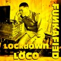 FUNKAFIED | Lockdown Loco