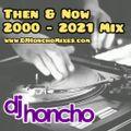 DJ Honcho - THEN vs. NOW (2000 - 2021) Part I