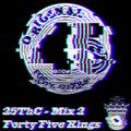 The Forty Five Kings Present 25ThC (Mix 2)