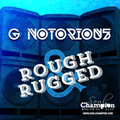 Rough & Rugged - G Notorious