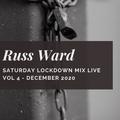 Russ Ward - Saturday Lockdown Mix Vol 4 - December 2020