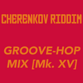 Groove-Hop Mix [Mk. XV]