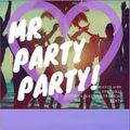 Mr Party Party #016