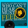 Who Can't Hear Must Feel Vol.2