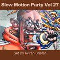 Slow Motion Party Vol 27