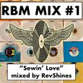 "RBM MIX #1: ""Sewin' Love"" mixed by RevShines"