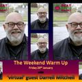 The Weekend Warm Up 29 01 2021 with special virtual guest Darrell Mitchell on Beat Route Radio.