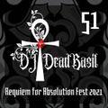 DJ Deadbasil - Mix Set 51: Requiem for Absolution Fest 2021