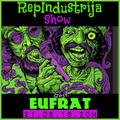 RepIndustrija Show br. 133 Gost: Eufrat + Rare session Pt. 2