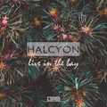 """HALCYON """"Live in the Bay"""""""