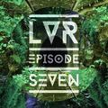 Lush Vibes Radio Episode 7