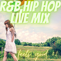 R&B,HIPHOP Live mix  feels good ver.02