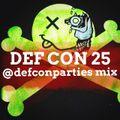 DEF CON 25 Defcon Parties Mix