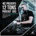 12 Tons Podcast 083 by KC
