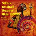 Afro-Tribal House MIx 2020