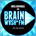 Exclusive on Brainwash.fm - Ines Capable - 20.04.2016