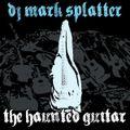 DJ Mark Splatter: The Haunted Guitar