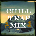Chill Trap Mix Vol. 1