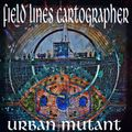 Urban Mutant 38 of 2020 with Field Lines Cartographer guest mix!