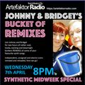 AR119 JOHNNY AND BRIDGET'S 'BUCKET OF REMIXES' SYNTHETIC SPECIAL SHOW