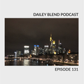 Dailey Blend Podcast - Episode 131