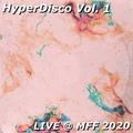HyperDisco Vol. 1: Live @ MFF 2020