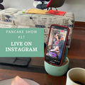 Live on Instagram TV for The Pancake Show #17