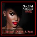 J. Spectre - Dj Vip - F. Rana:  Soulful Classics In Three #34