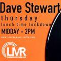 DAVE STEWART / 06/05/2021 / THURSDAY LUNCHTIME LOCKIN / LMR UK midday-2pm www.londonmusicradio.com