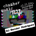 Chamber Music TV 2020-12-12: DJ Bender Rodriguez