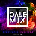 Dale In The Mix Electronic Overload Episode 30