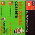 DJ No Breakfast : 101 XMAS