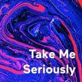 Adam Moore - Take Me Seriously Episode 6